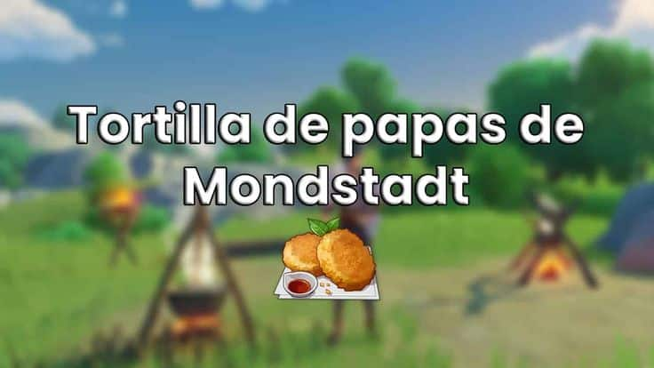 tortilla de papas de mondstadt